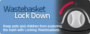 Wastebasket Lock Down